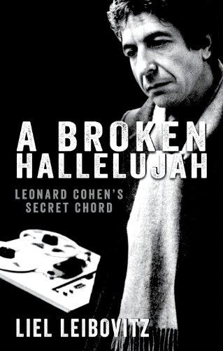 Liel Leibovitz: A Broken Hallelujah (new book) - leonardcohenforum.com