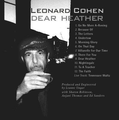 Dear heather for Leonard cohen music videos